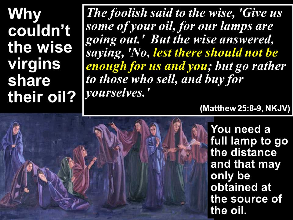 Why couldn't the wise virgins share their oil