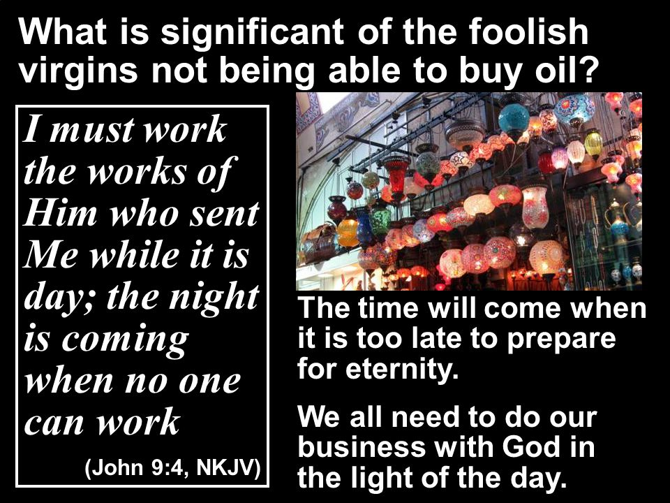 What is significant of the foolish virgins not being able to buy oil