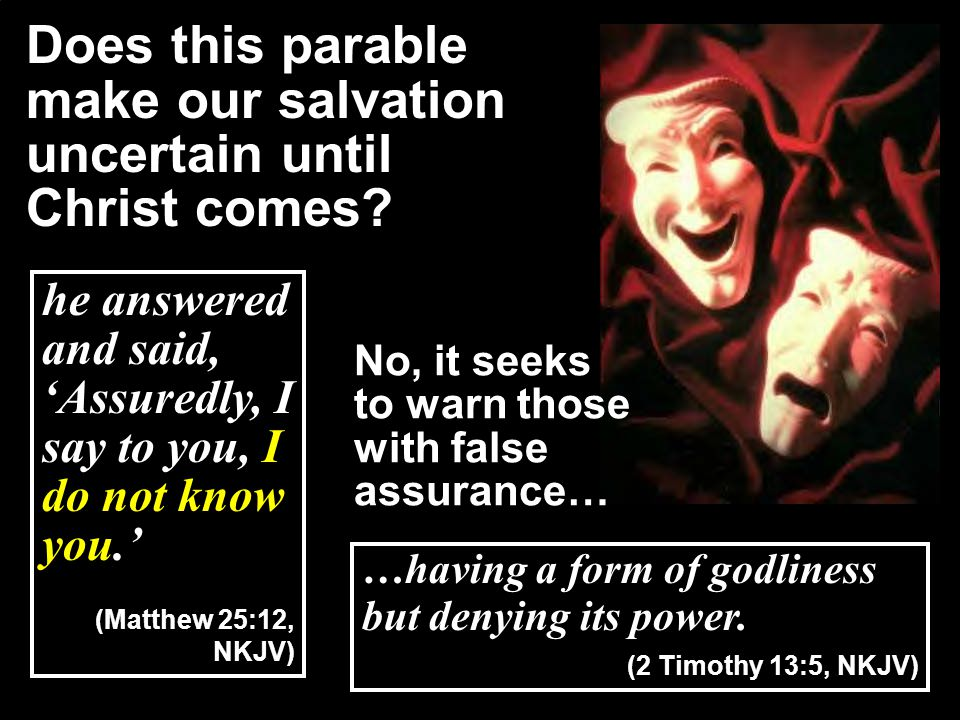 Does this parable make our salvation uncertain until Christ comes
