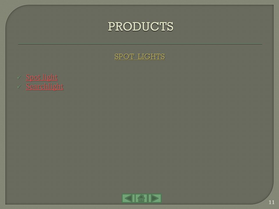 PRODUCTS SPOT LIGHTS Spot light Searchlight