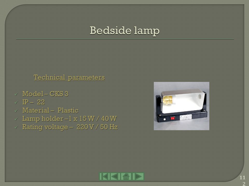 Bedside lamp Technical parameters Model – CKS 3 IP – 22