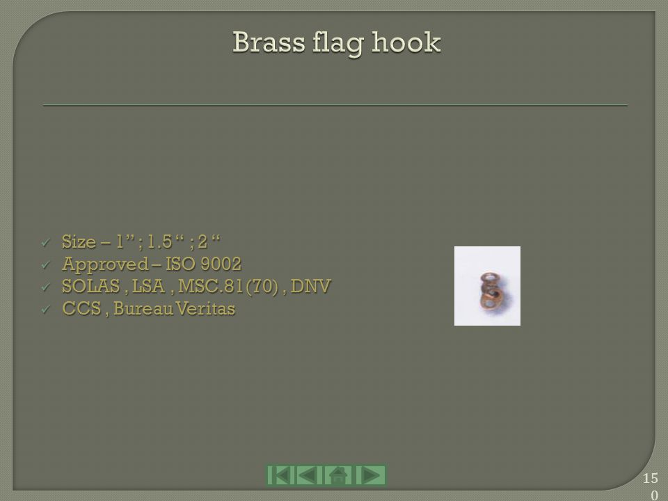 Brass flag hook Size – 1 ; 1.5 ; 2 Approved – ISO 9002