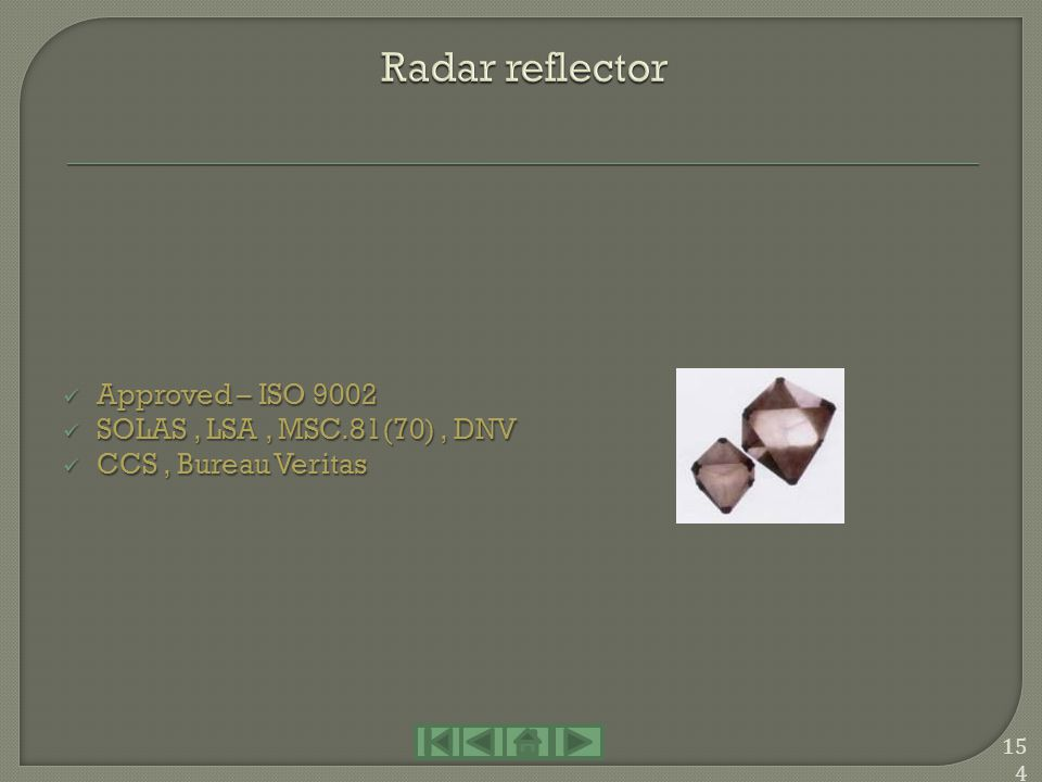 Radar reflector Approved – ISO 9002 SOLAS , LSA , MSC.81(70) , DNV