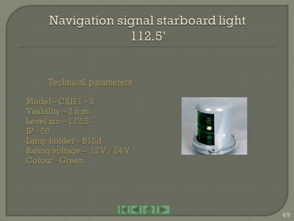 Navigation signal starboard light 112.5'