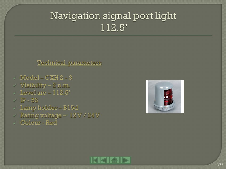 Navigation signal port light 112.5'
