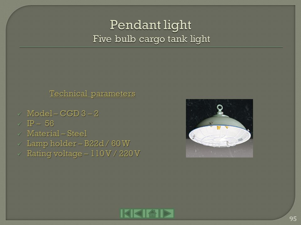 Pendant light Five bulb cargo tank light