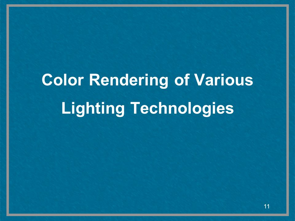 Color Rendering of Various Lighting Technologies