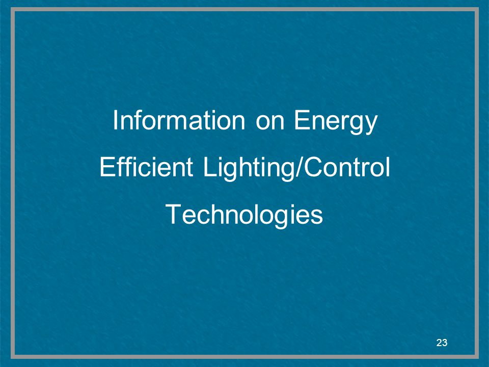 Information on Energy Efficient Lighting/Control Technologies