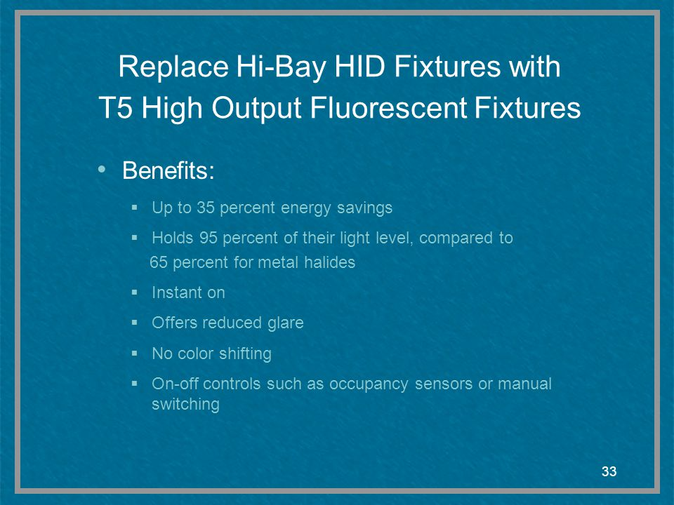 Replace Hi-Bay HID Fixtures with T5 High Output Fluorescent Fixtures