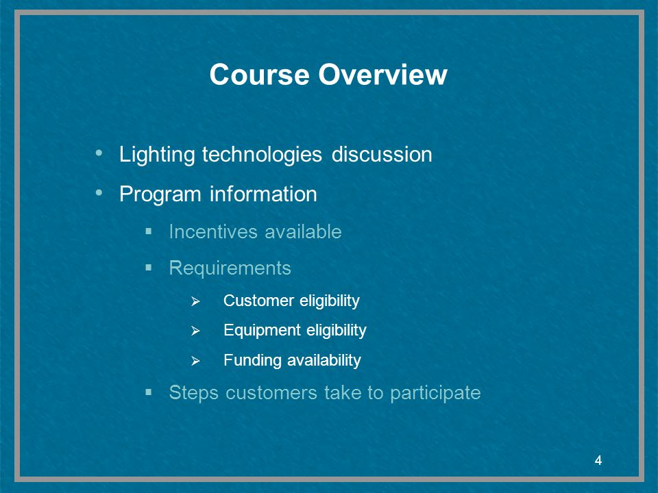 Course Overview Lighting technologies discussion Program information