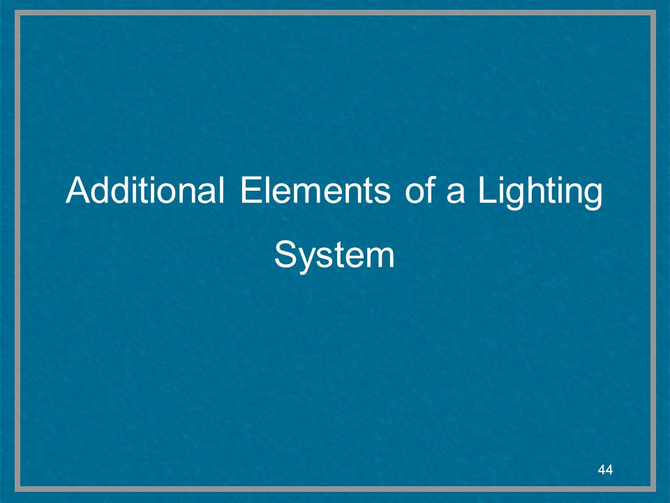 Additional Elements of a Lighting System
