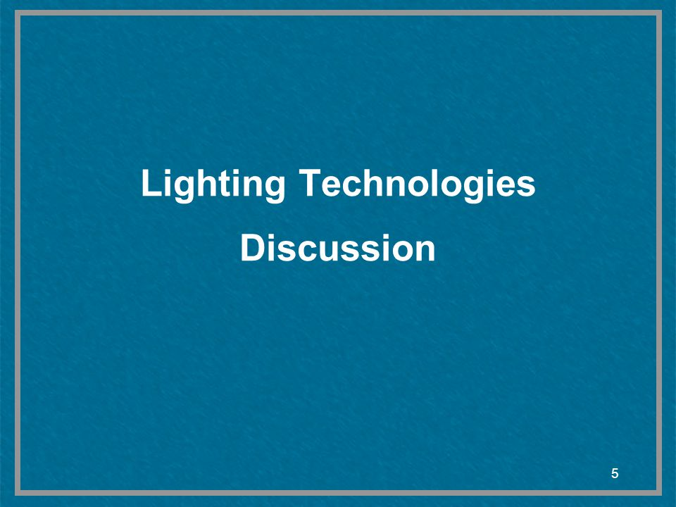 Lighting Technologies Discussion