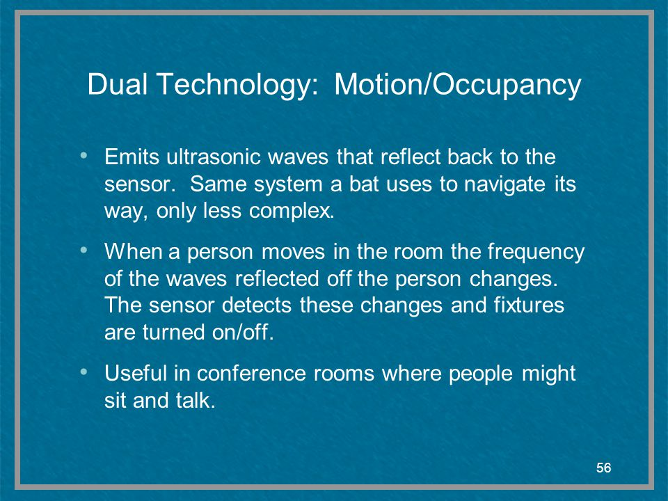 Dual Technology: Motion/Occupancy