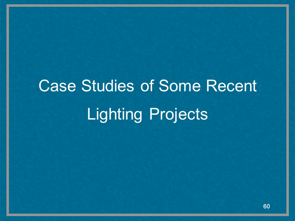 Case Studies of Some Recent Lighting Projects
