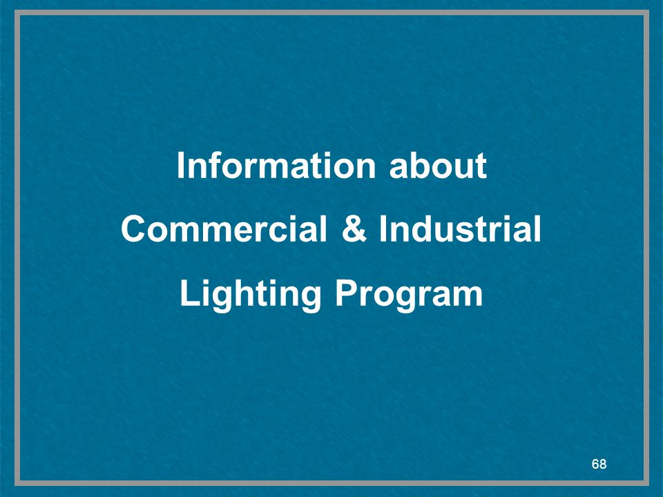 Information about Commercial & Industrial Lighting Program