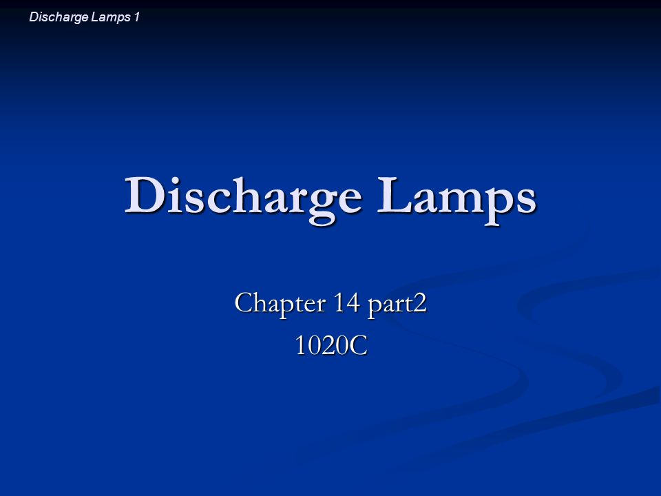 Discharge Lamps Chapter 14 part2 1020C