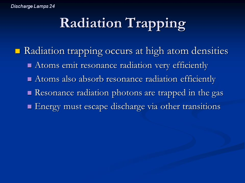 Radiation Trapping Radiation trapping occurs at high atom densities
