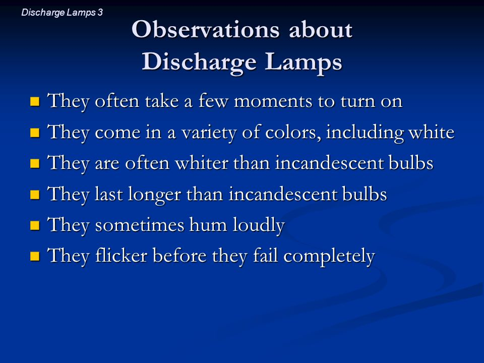 Observations about Discharge Lamps