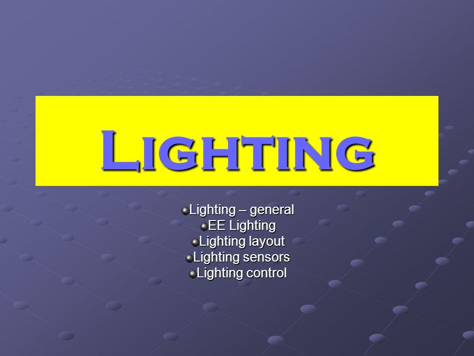 Lighting Lighting – general EE Lighting Lighting layout