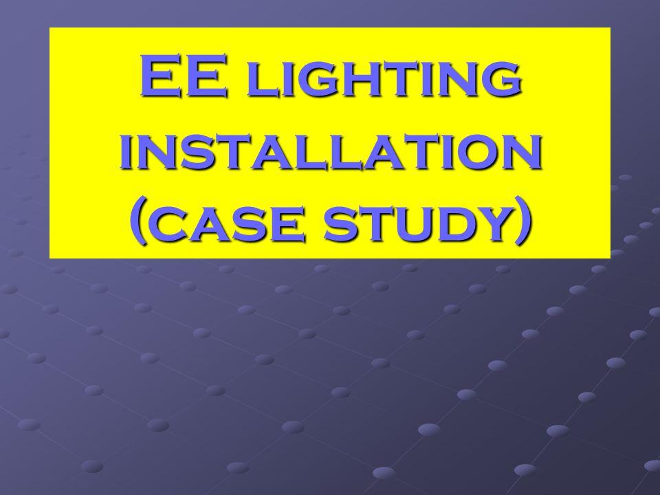EE lighting installation (case study)