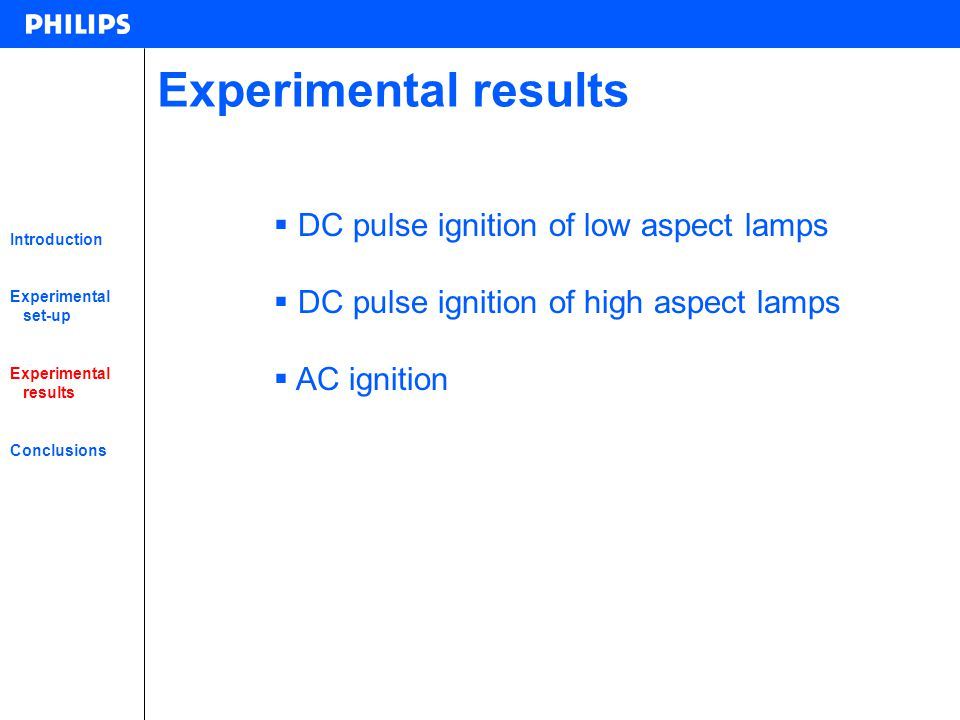 Experimental results DC pulse ignition of low aspect lamps