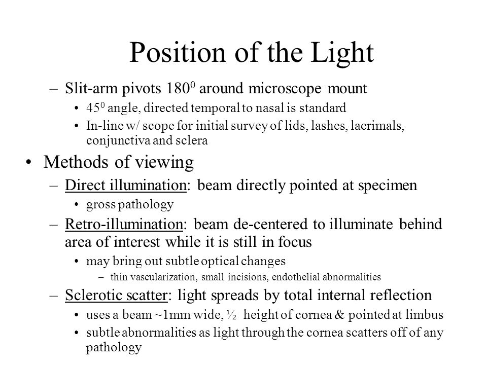Position of the Light Methods of viewing
