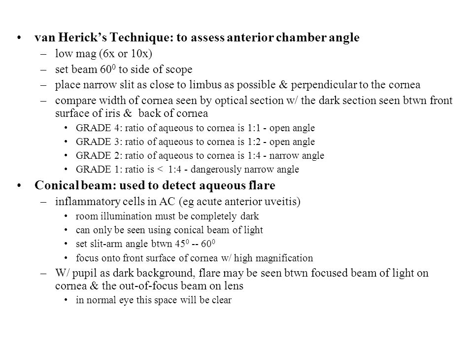 van Herick's Technique: to assess anterior chamber angle
