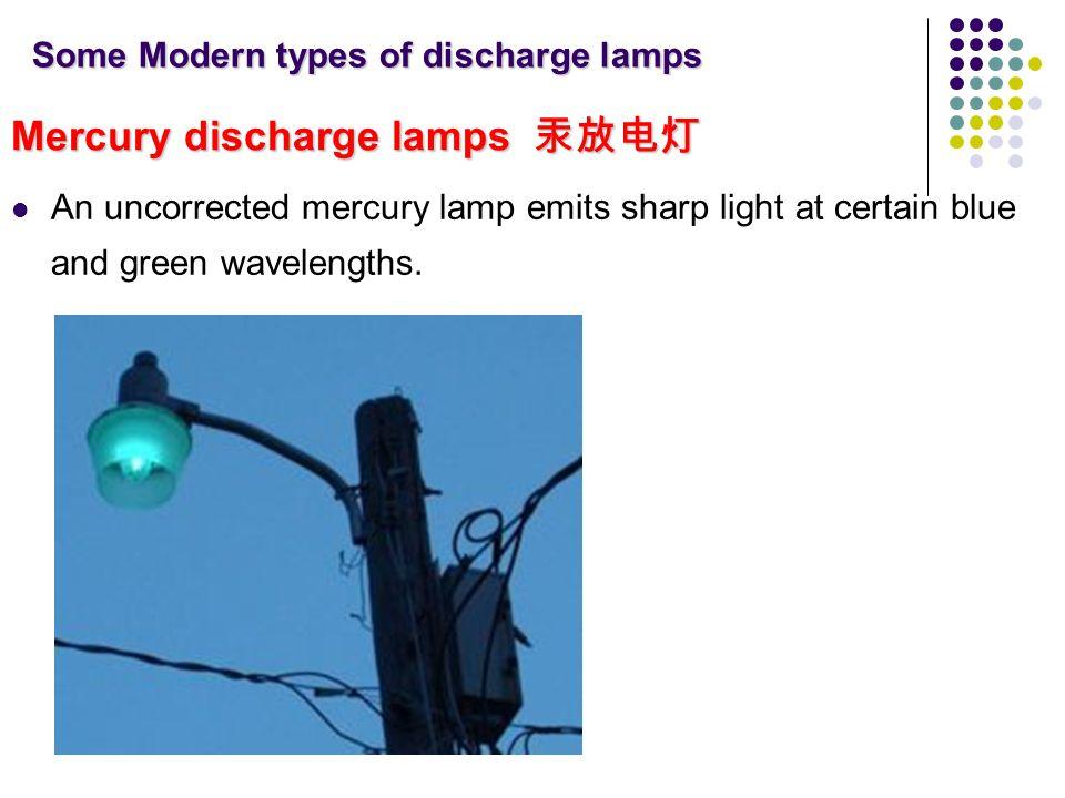 Mercury discharge lamps 汞放电灯