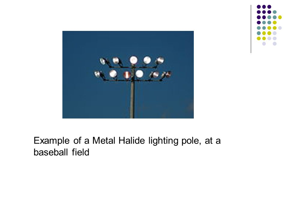 Example of a Metal Halide lighting pole, at a baseball field