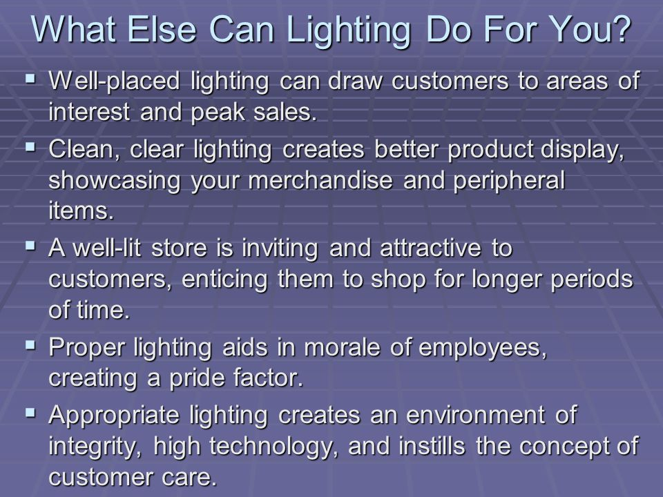 What Else Can Lighting Do For You