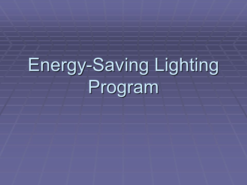 Energy-Saving Lighting Program