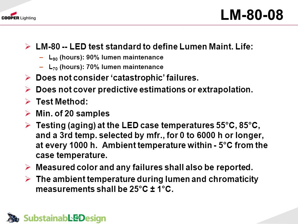 LM LM LED test standard to define Lumen Maint. Life: