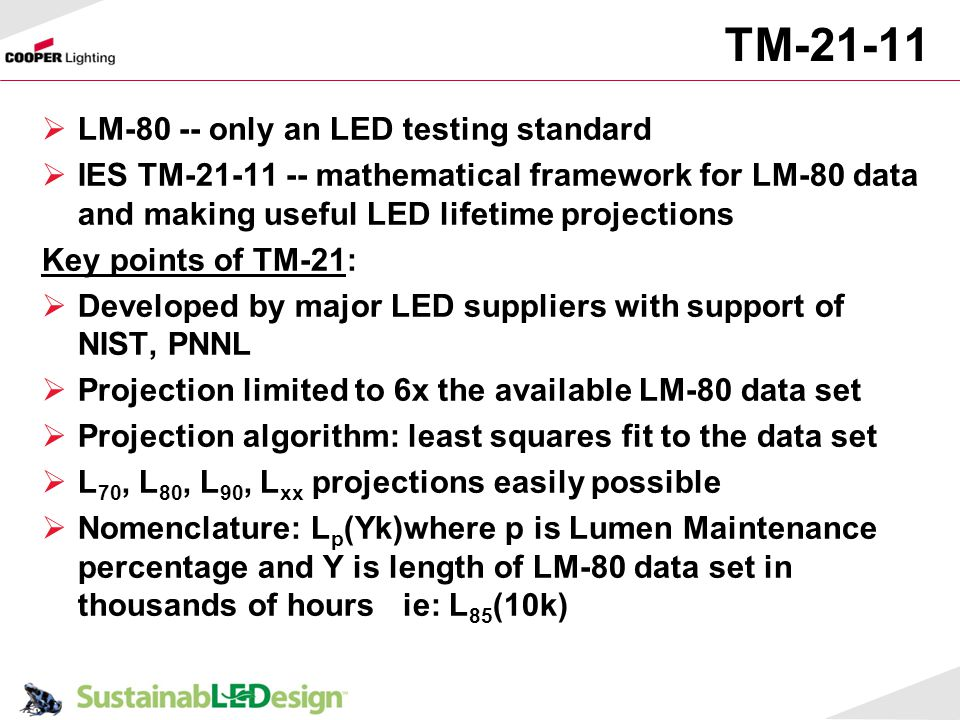 TM-21-11 LM-80 -- only an LED testing standard