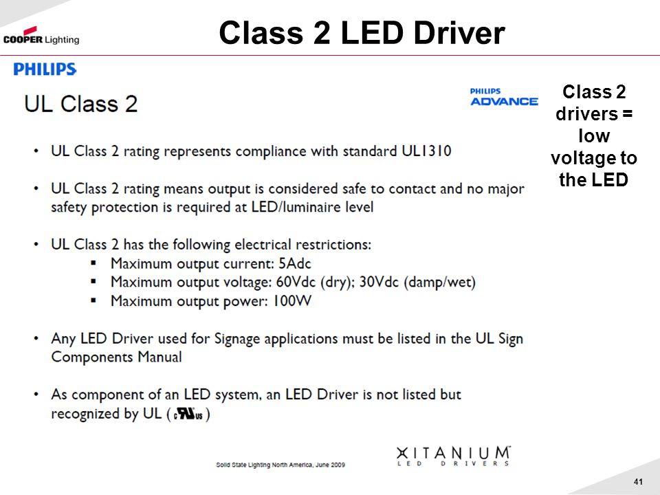 Class 2 drivers = low voltage to the LED