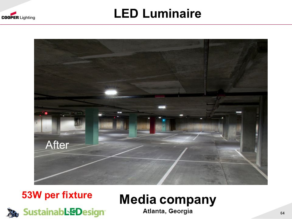 LED Luminaire After 53W per fixture Media company Atlanta, Georgia