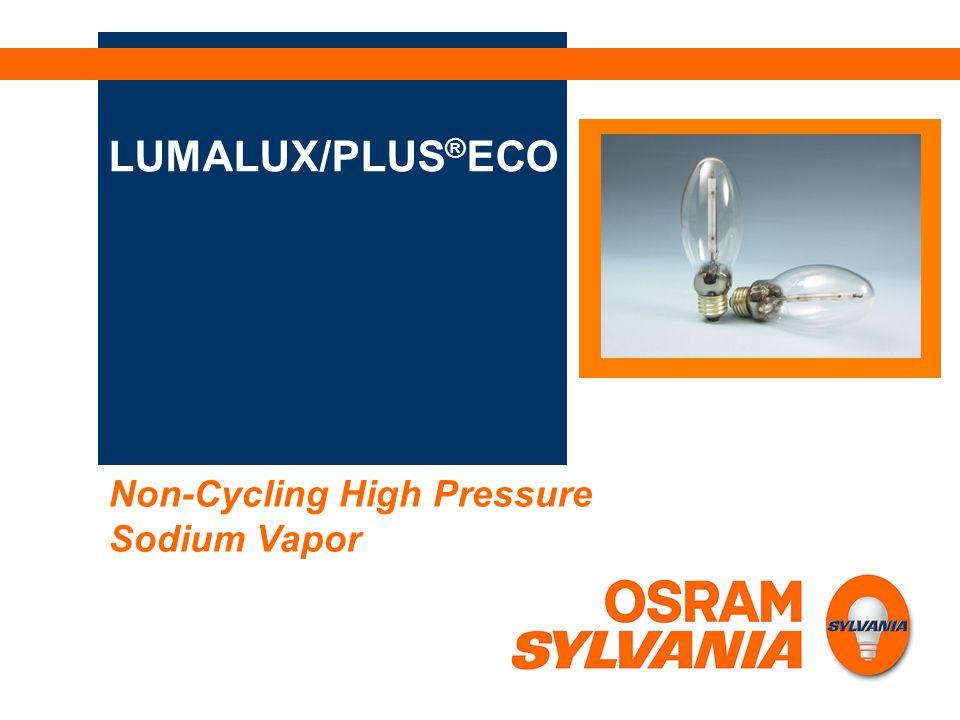 LUMALUX/PLUS®ECO Non-Cycling High Pressure Sodium Vapor