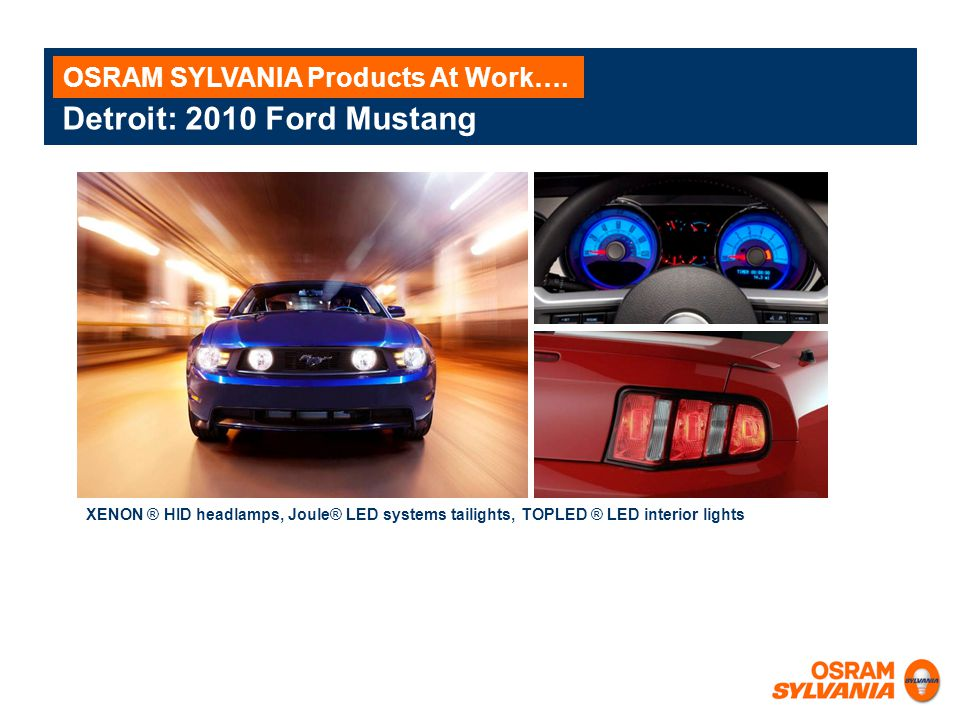 Detroit: 2010 Ford Mustang OSRAM SYLVANIA Products At Work….