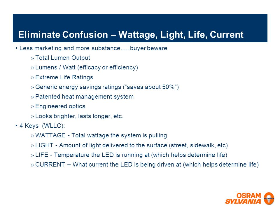 Eliminate Confusion – Wattage, Light, Life, Current