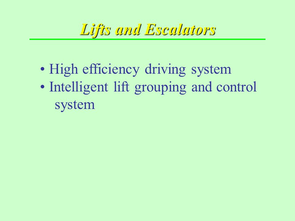 Lifts and Escalators High efficiency driving system