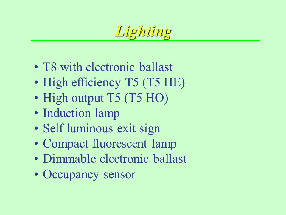 Lighting T8 with electronic ballast High efficiency T5 (T5 HE)
