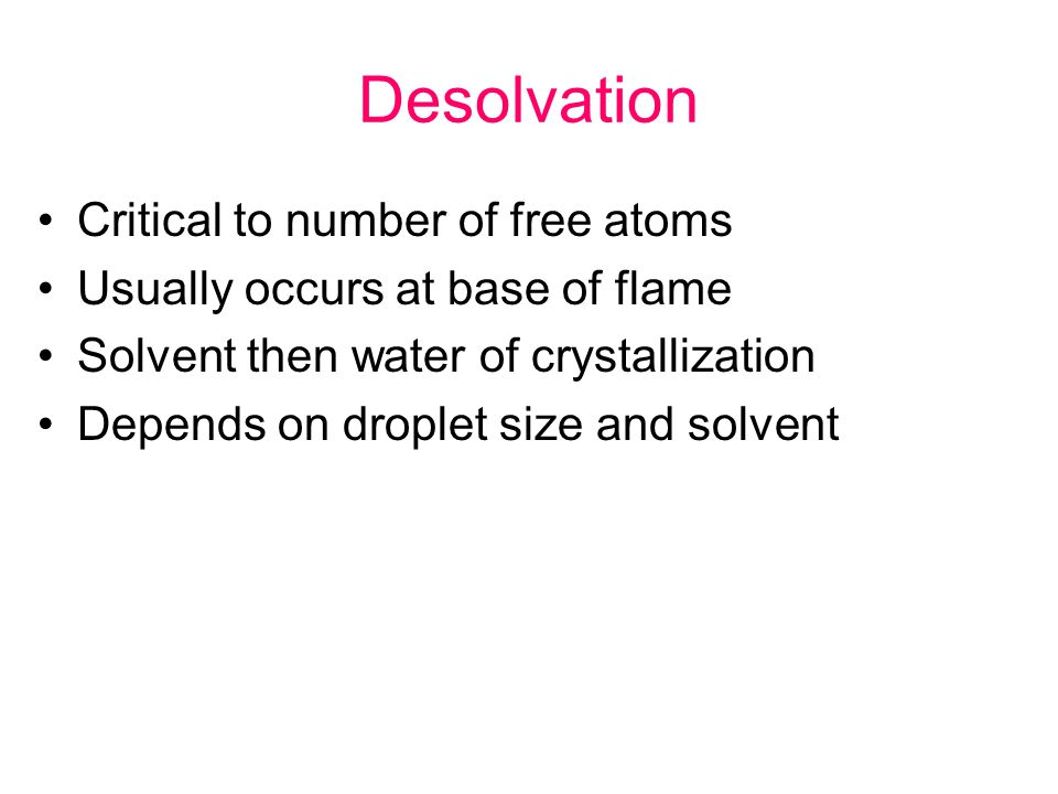 Desolvation Critical to number of free atoms