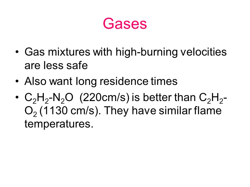 Gases Gas mixtures with high-burning velocities are less safe
