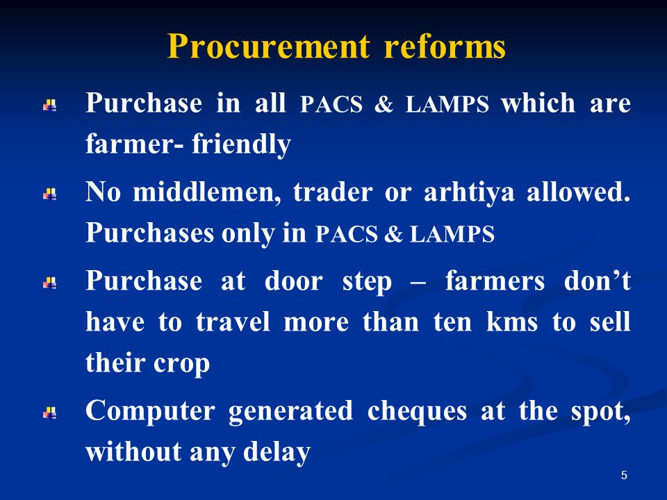 Procurement reforms Purchase in all PACS & LAMPS which are farmer- friendly.