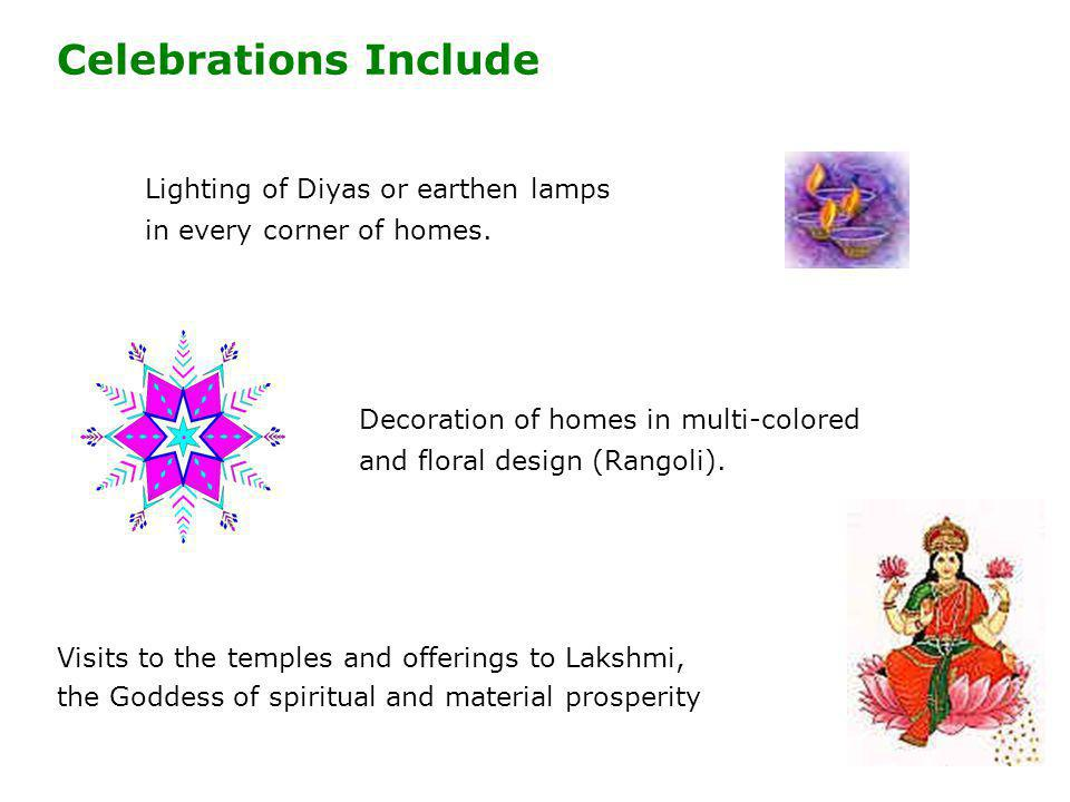 Celebrations Include Lighting of Diyas or earthen lamps