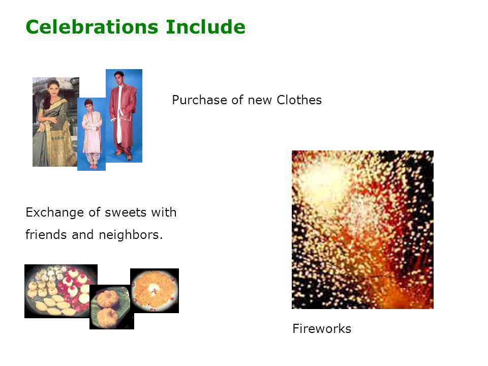 Celebrations Include Purchase of new Clothes Fireworks