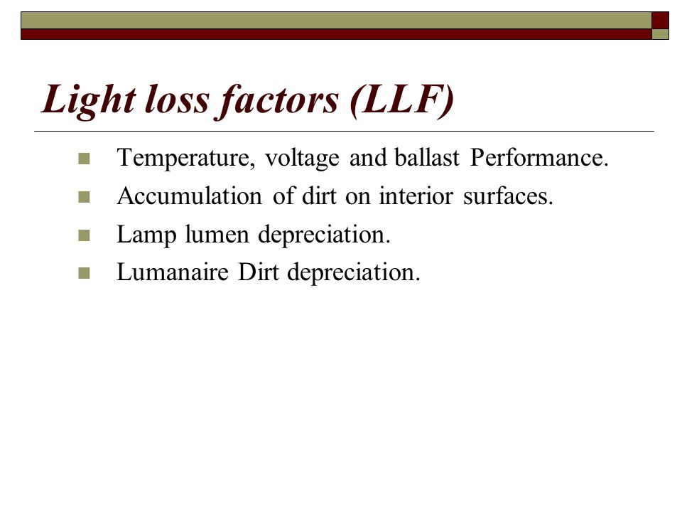 Light loss factors (LLF)