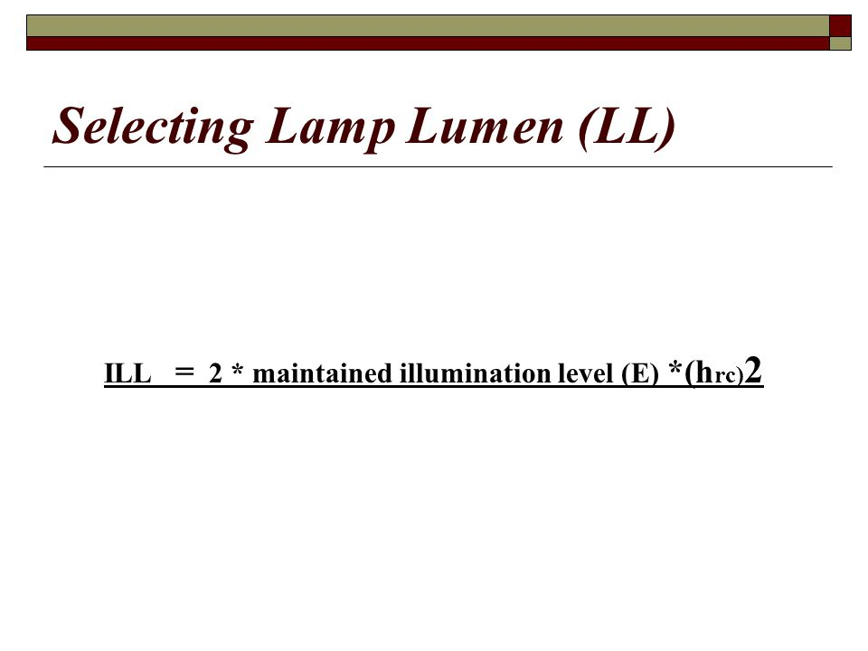 Selecting Lamp Lumen (LL)