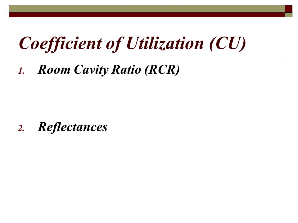 Coefficient of Utilization (CU)