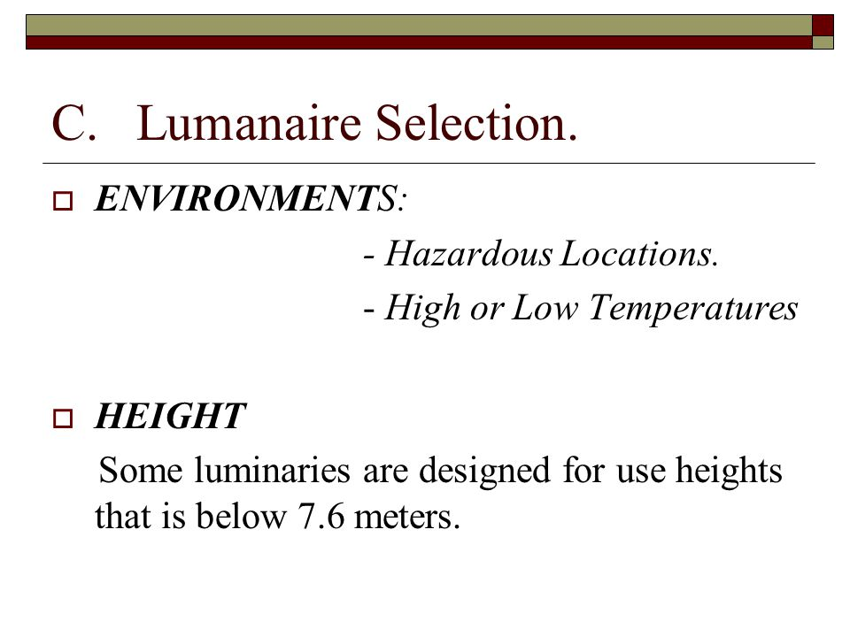 C. Lumanaire Selection. ENVIRONMENTS: - Hazardous Locations.