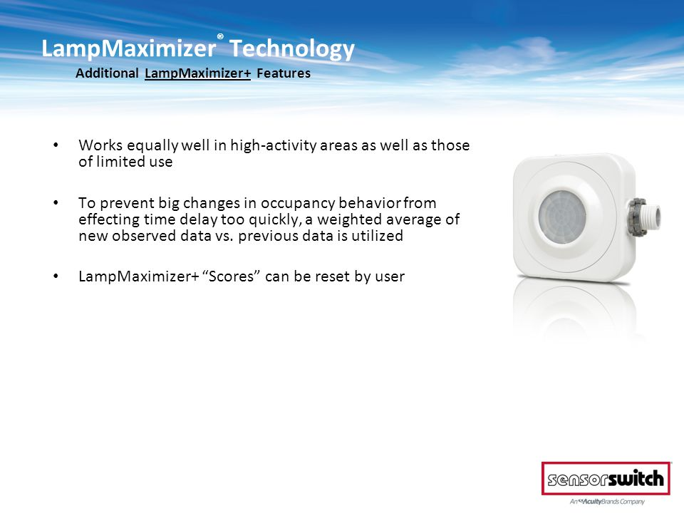 LampMaximizer® Technology Additional LampMaximizer+ Features